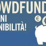 Crowdfunding; che fare? e soprattutto come fare!